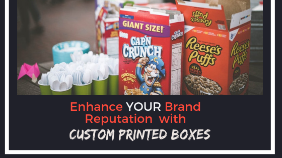 Custom Printed Box can enhance your brand reputation